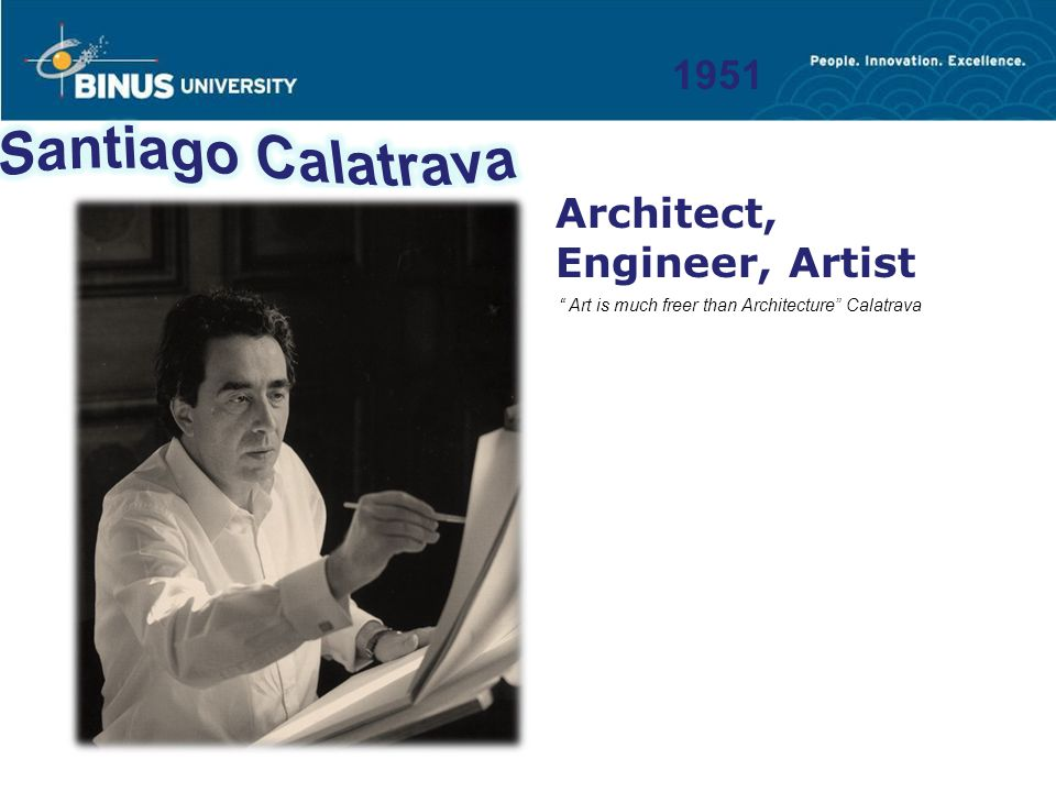 Santiago Calatrava 1951 Architect, Engineer, Artist
