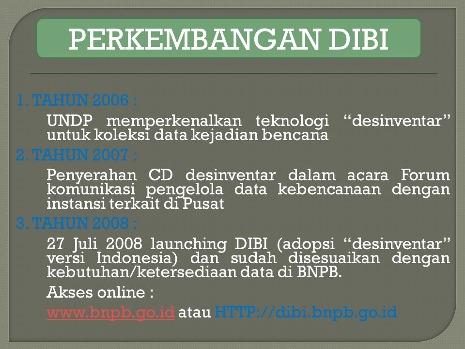 PERKEMBANGAN DIBI 1. TAHUN 2006 :