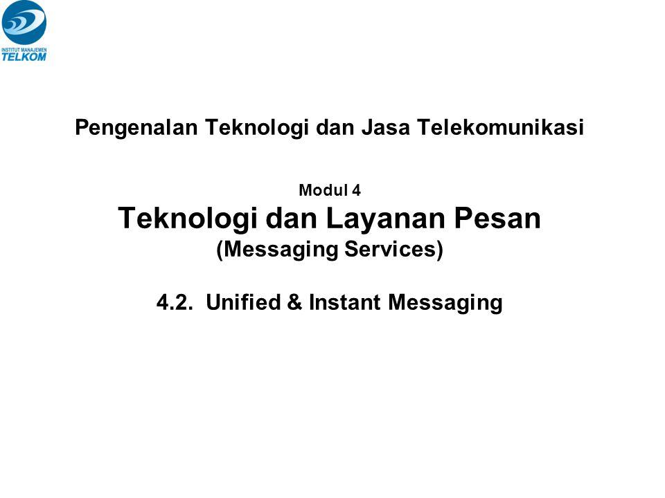 Pengenalan Teknologi dan Jasa Telekomunikasi Modul 4 Teknologi dan Layanan Pesan (Messaging Services) 4.2.