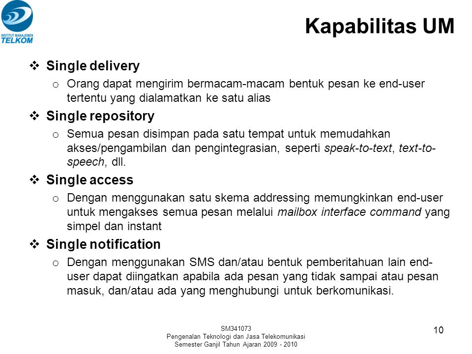 Kapabilitas UM Single delivery Single repository Single access