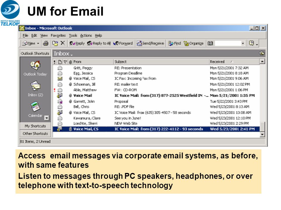 UM for Email Access email messages via corporate email systems, as before, with same features.