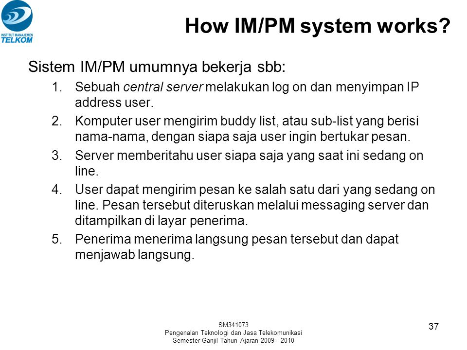 How IM/PM system works Sistem IM/PM umumnya bekerja sbb: