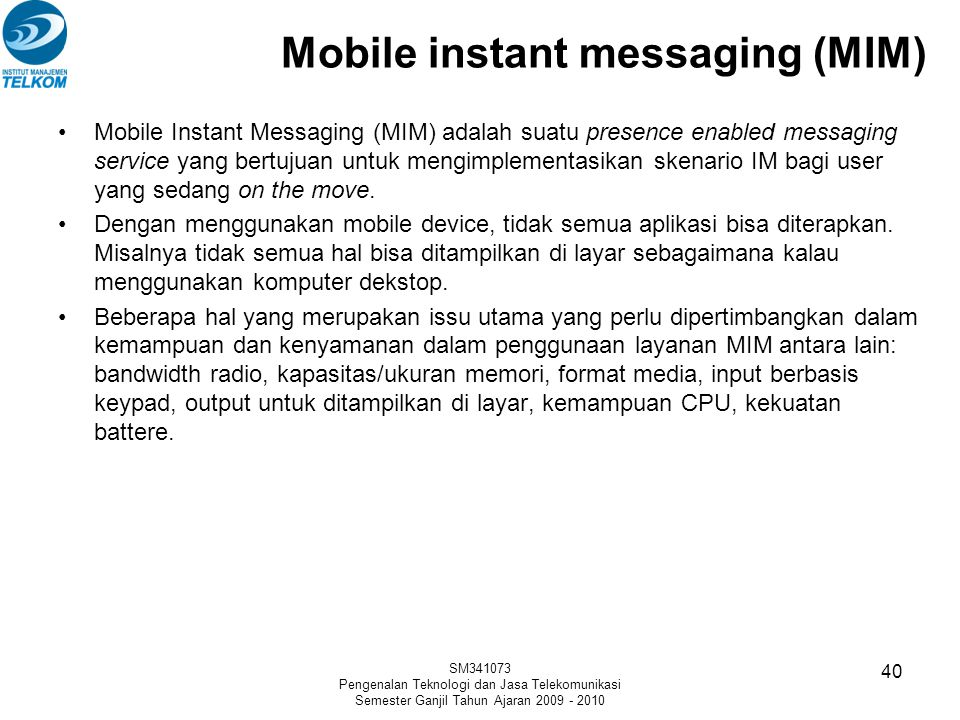 Mobile instant messaging (MIM)