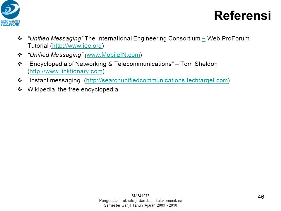 Referensi Unified Messaging The International Engineering Consortium – Web ProForum Tutorial (http://www.iec.org)