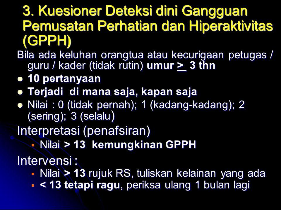 3. Kuesioner Deteksi dini Gangguan Pemusatan Perhatian dan Hiperaktivitas (GPPH)