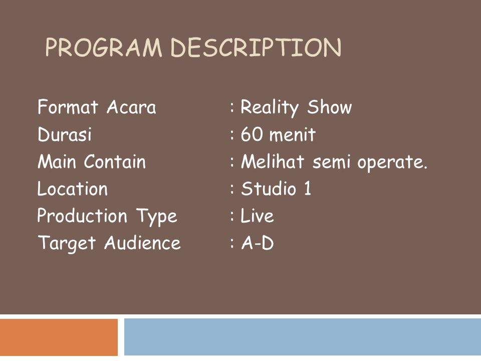 Program Description Format Acara : Reality Show Durasi : 60 menit