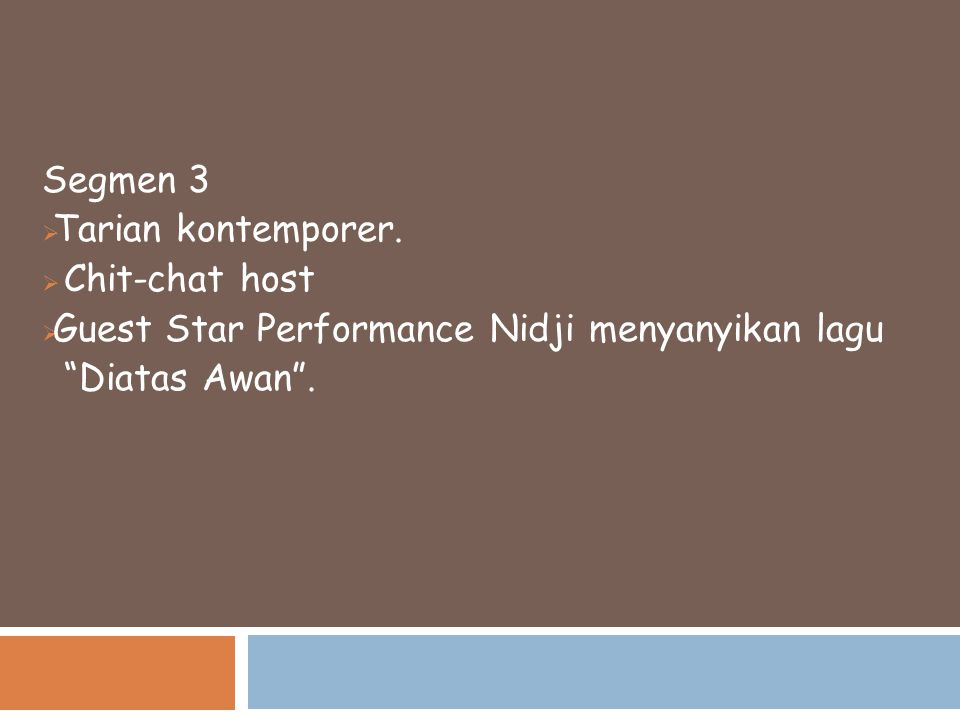 Segmen 3 Tarian kontemporer. Chit-chat host. Guest Star Performance Nidji menyanyikan lagu.
