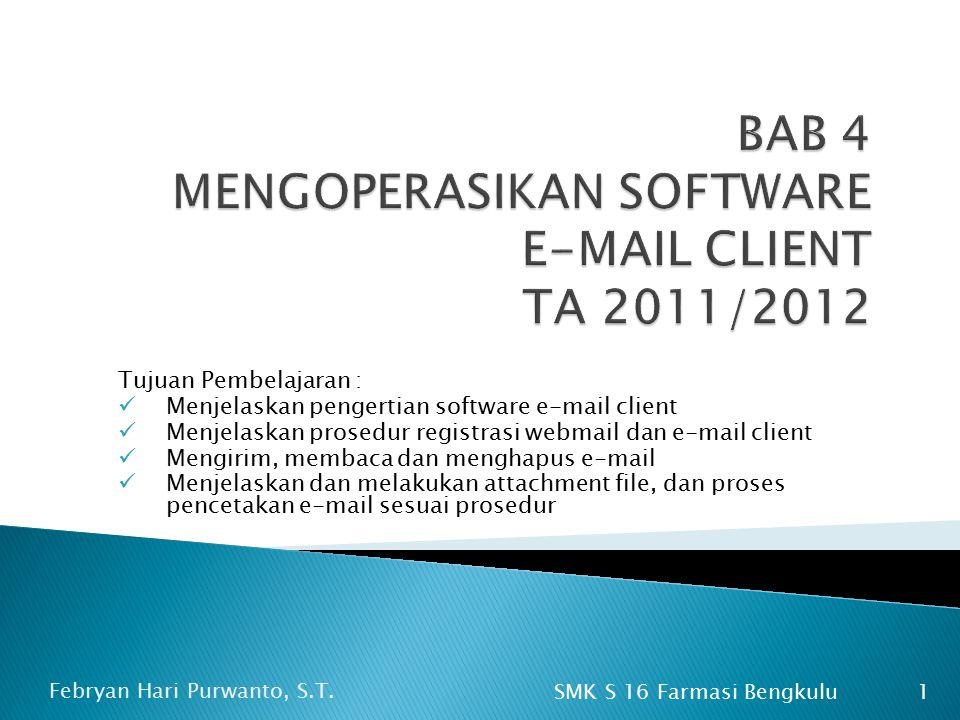 BAB 4 MENGOPERASIKAN SOFTWARE E-MAIL CLIENT TA 2011/2012