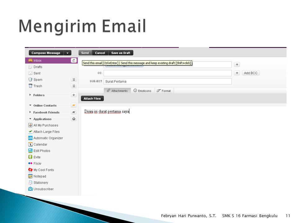 Mengirim Email Febryan Hari Purwanto, S.T. SMK S 16 Farmasi Bengkulu