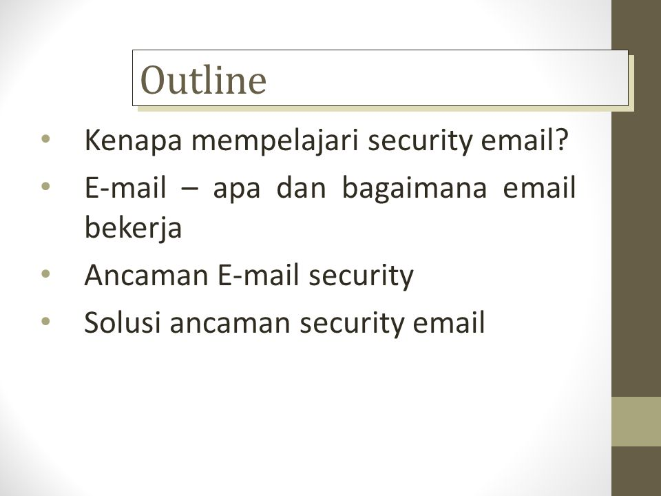 Outline Kenapa mempelajari security email
