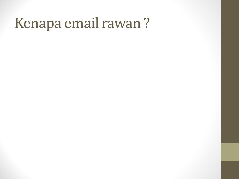 Kenapa email rawan