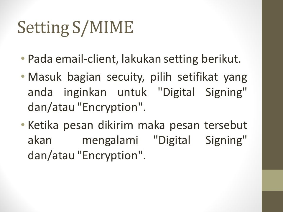 Setting S/MIME Pada email-client, lakukan setting berikut.