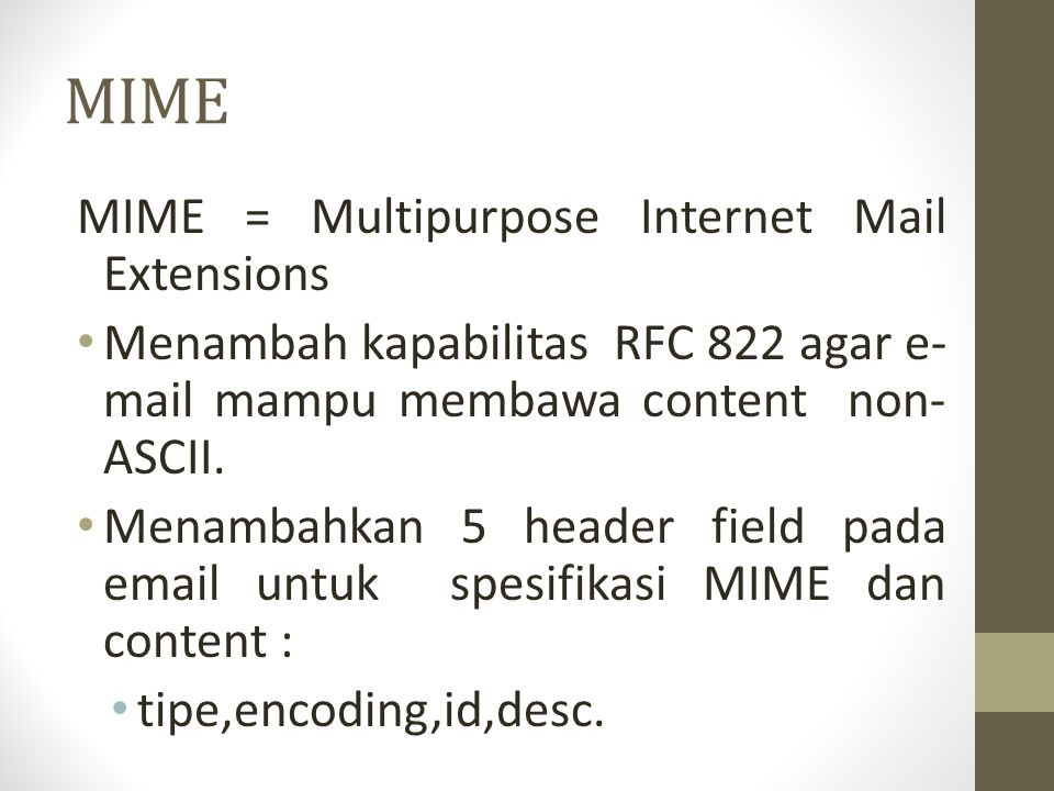 MIME MIME = Multipurpose Internet Mail Extensions