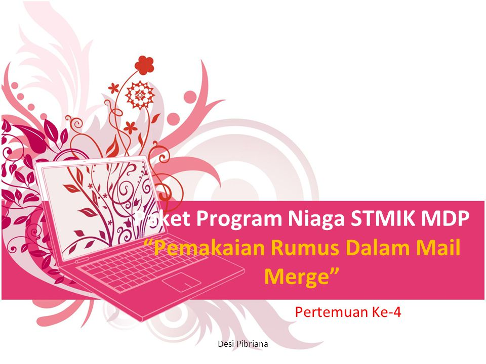 Paket Program Niaga STMIK MDP Pemakaian Rumus Dalam Mail Merge