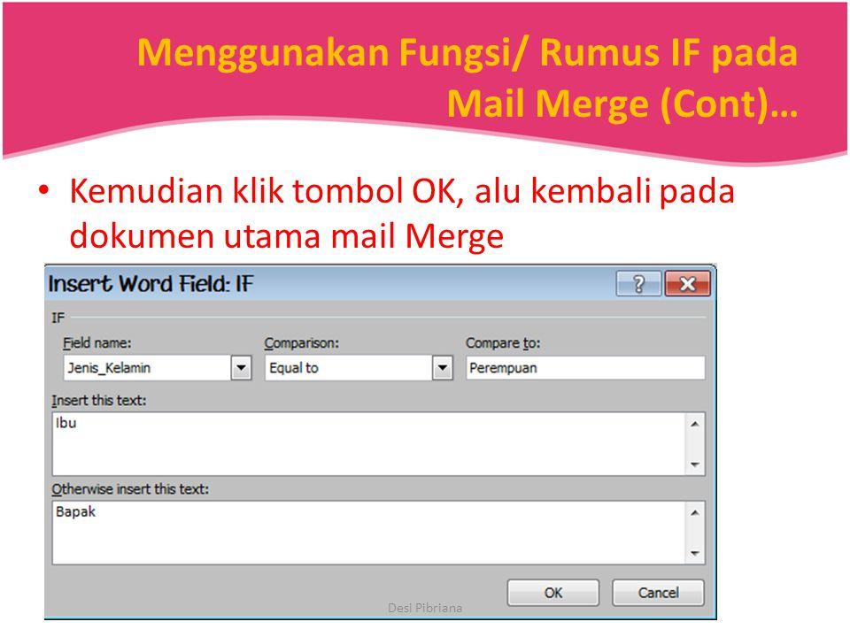 Menggunakan Fungsi/ Rumus IF pada Mail Merge (Cont)…