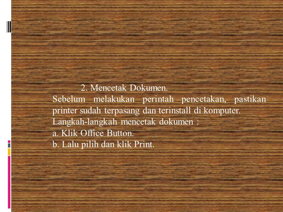 2. Mencetak Dokumen. Sebelum melakukan perintah pencetakan, pastikan printer sudah terpasang dan terinstall di komputer.