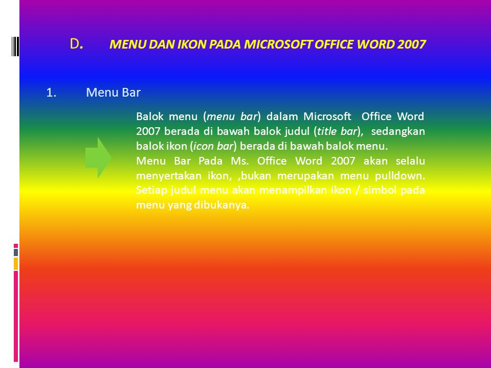 D. MENU DAN IKON PADA MICROSOFT OFFICE WORD 2007