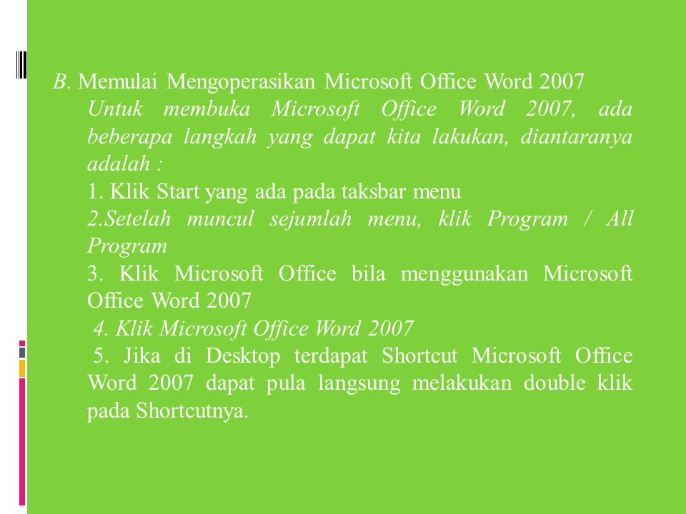 B. Memulai Mengoperasikan Microsoft Office Word 2007