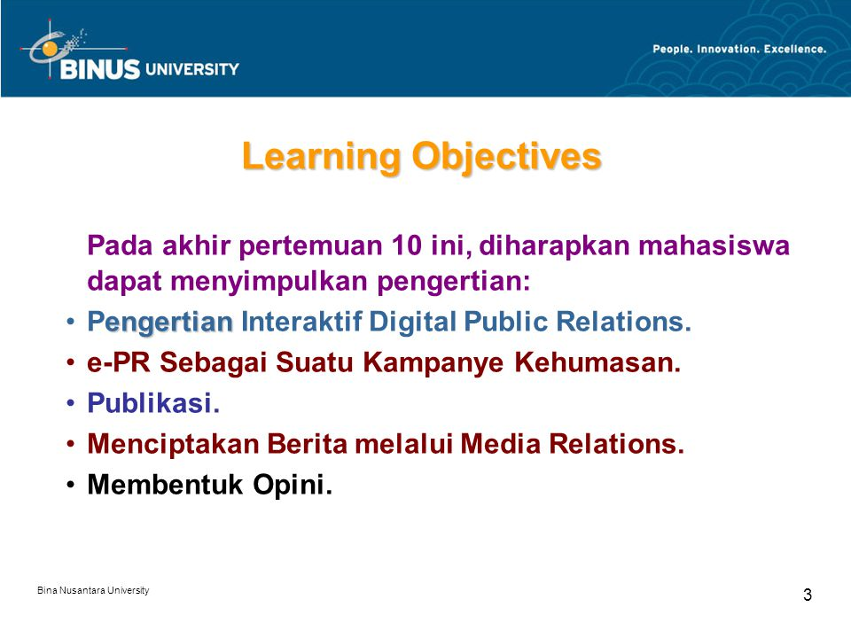 Learning Objectives Pada akhir pertemuan 10 ini, diharapkan mahasiswa dapat menyimpulkan pengertian: