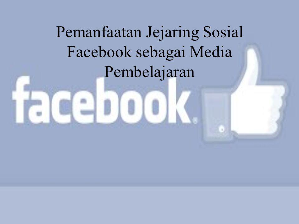 Pemanfaatan Jejaring Sosial Facebook sebagai Media Pembelajaran