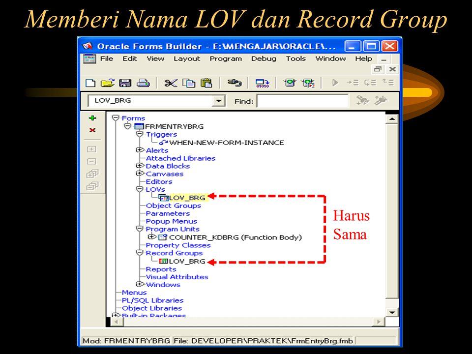 Memberi Nama LOV dan Record Group