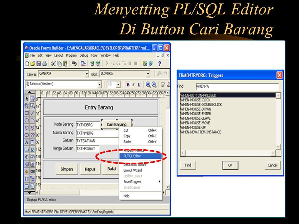 Menyetting PL/SQL Editor Di Button Cari Barang