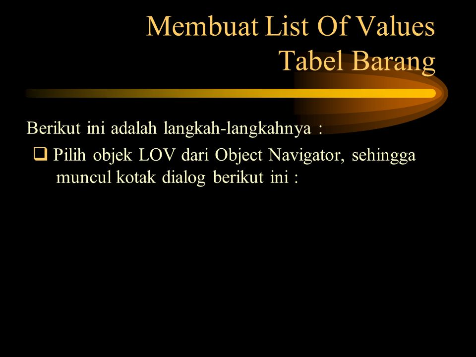 Membuat List Of Values Tabel Barang