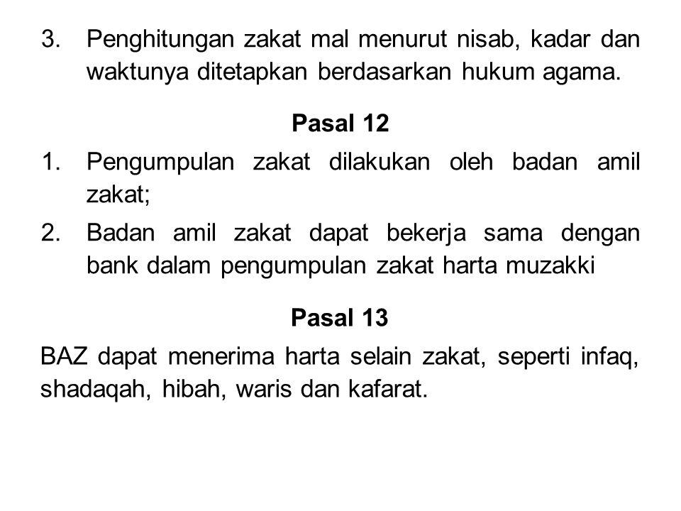 Penghitungan zakat mal menurut nisab, kadar dan waktunya ditetapkan berdasarkan hukum agama.