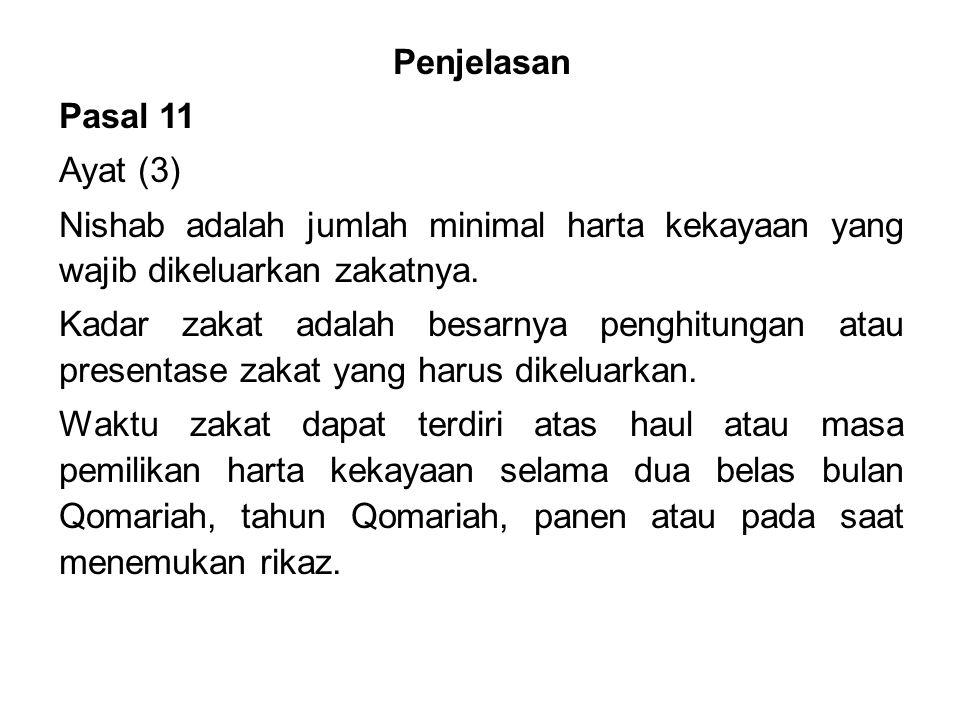 Penjelasan Pasal 11. Ayat (3) Nishab adalah jumlah minimal harta kekayaan yang wajib dikeluarkan zakatnya.