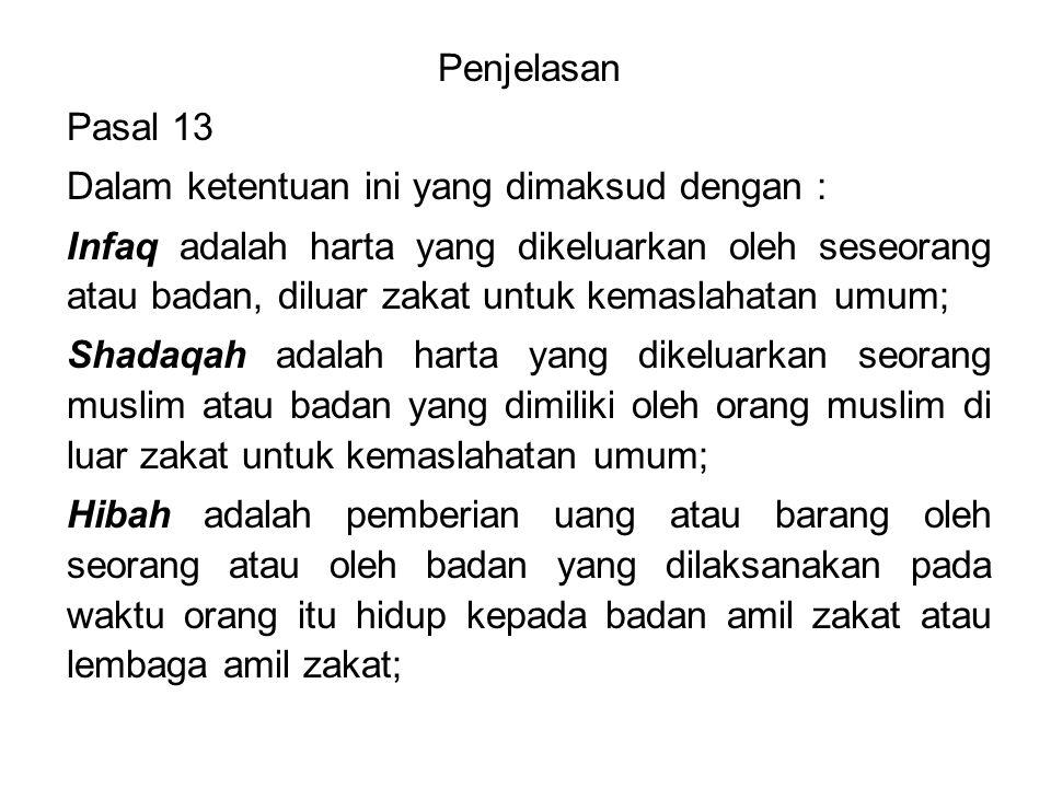 Penjelasan Pasal 13. Dalam ketentuan ini yang dimaksud dengan :