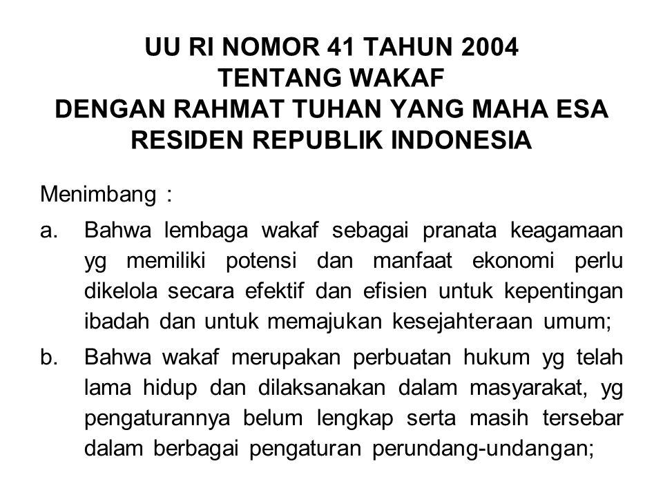 UU RI NOMOR 41 TAHUN 2004 TENTANG WAKAF DENGAN RAHMAT TUHAN YANG MAHA ESA RESIDEN REPUBLIK INDONESIA