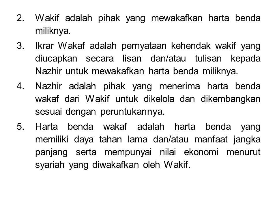 Wakif adalah pihak yang mewakafkan harta benda miliknya.