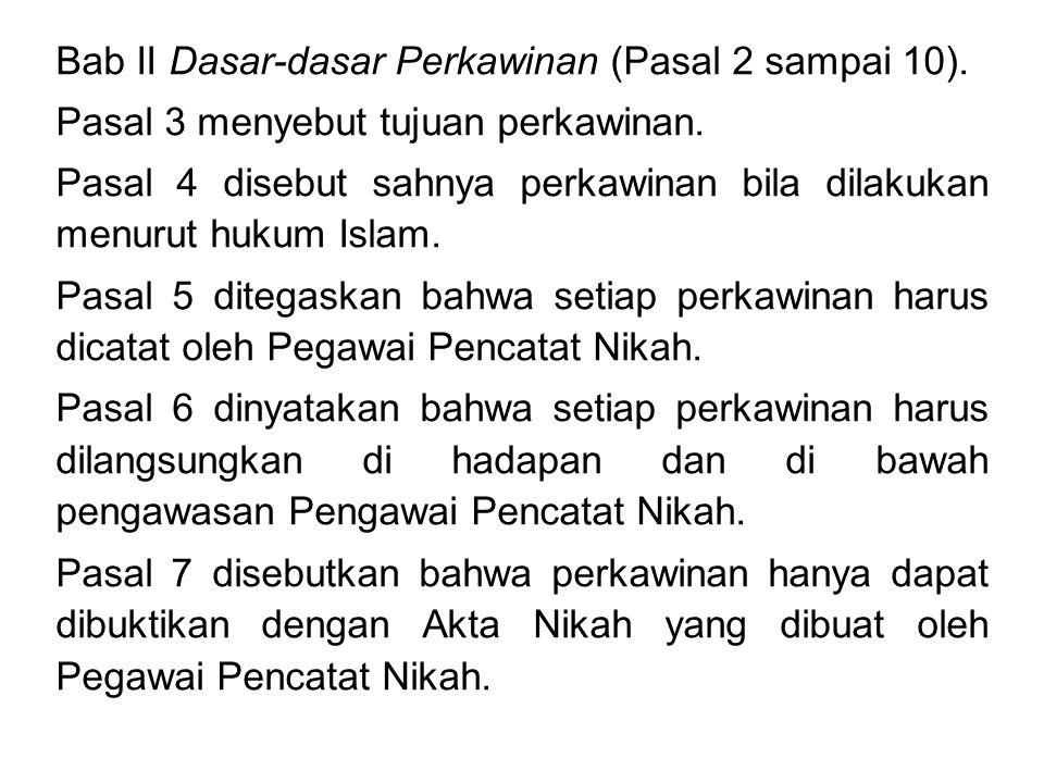 Bab II Dasar-dasar Perkawinan (Pasal 2 sampai 10).