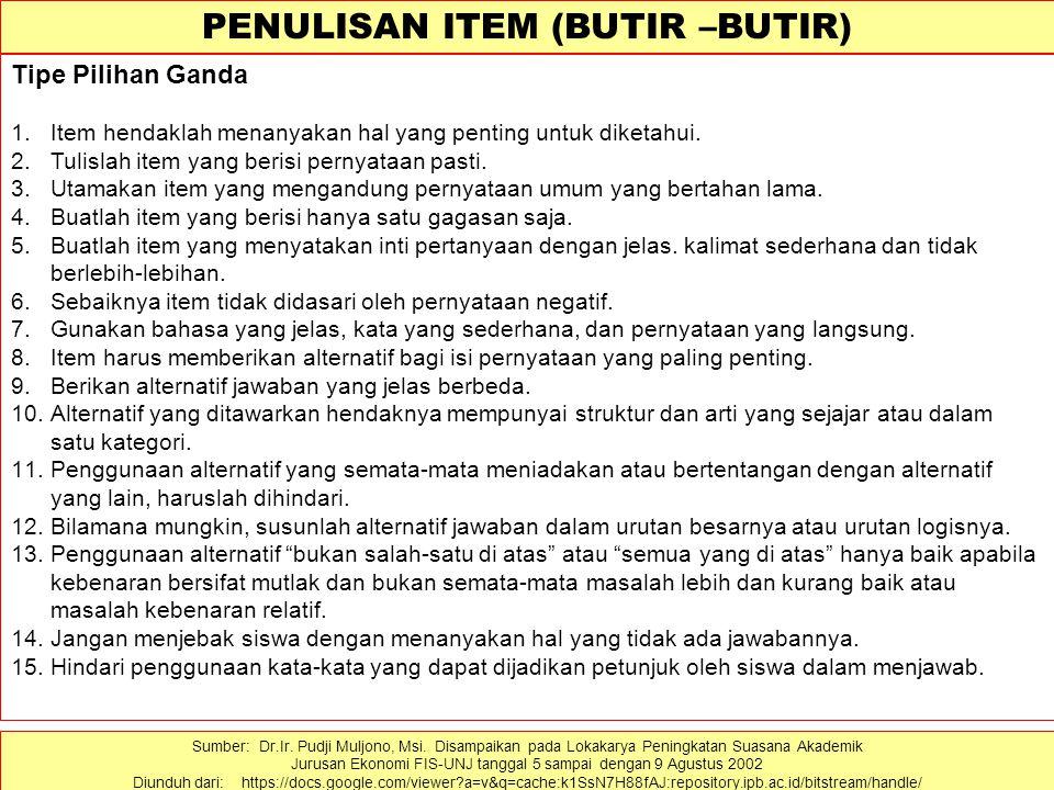 PENULISAN ITEM (BUTIR –BUTIR)
