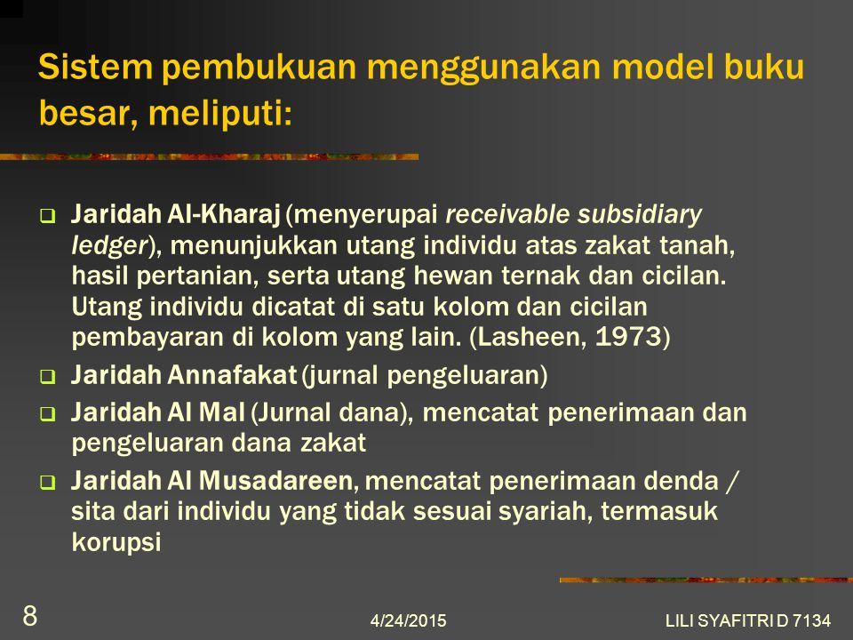 Sistem pembukuan menggunakan model buku besar, meliputi: