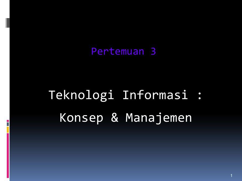 Teknologi Informasi : Konsep & Manajemen
