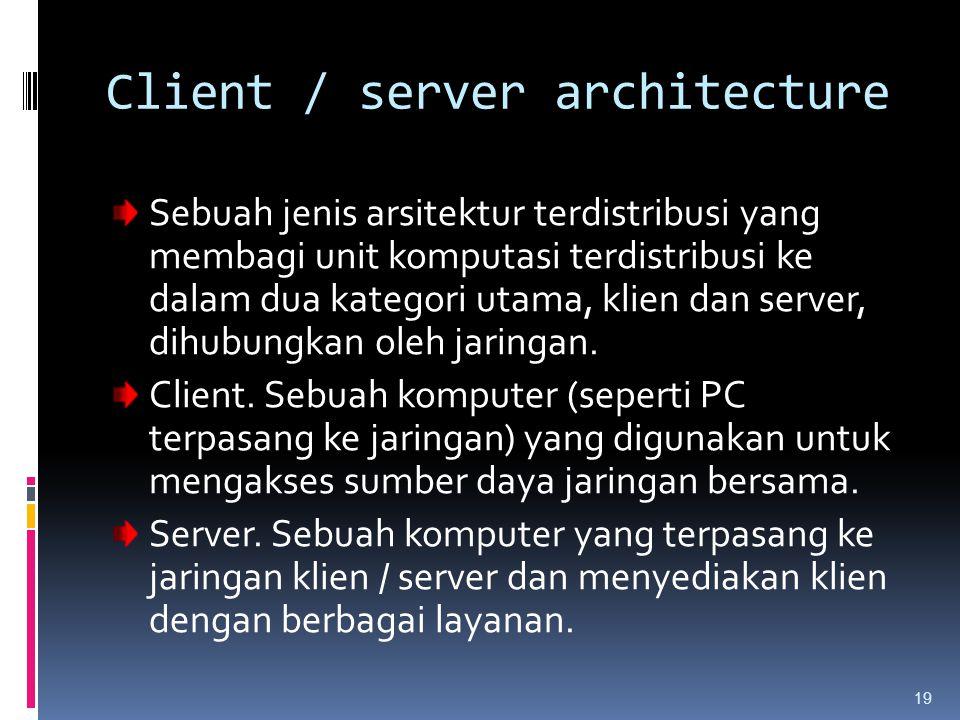 Client / server architecture