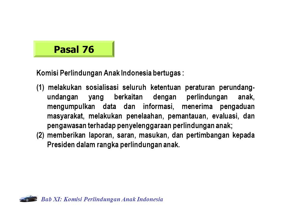 Pasal 76 Komisi Perlindungan Anak Indonesia bertugas :