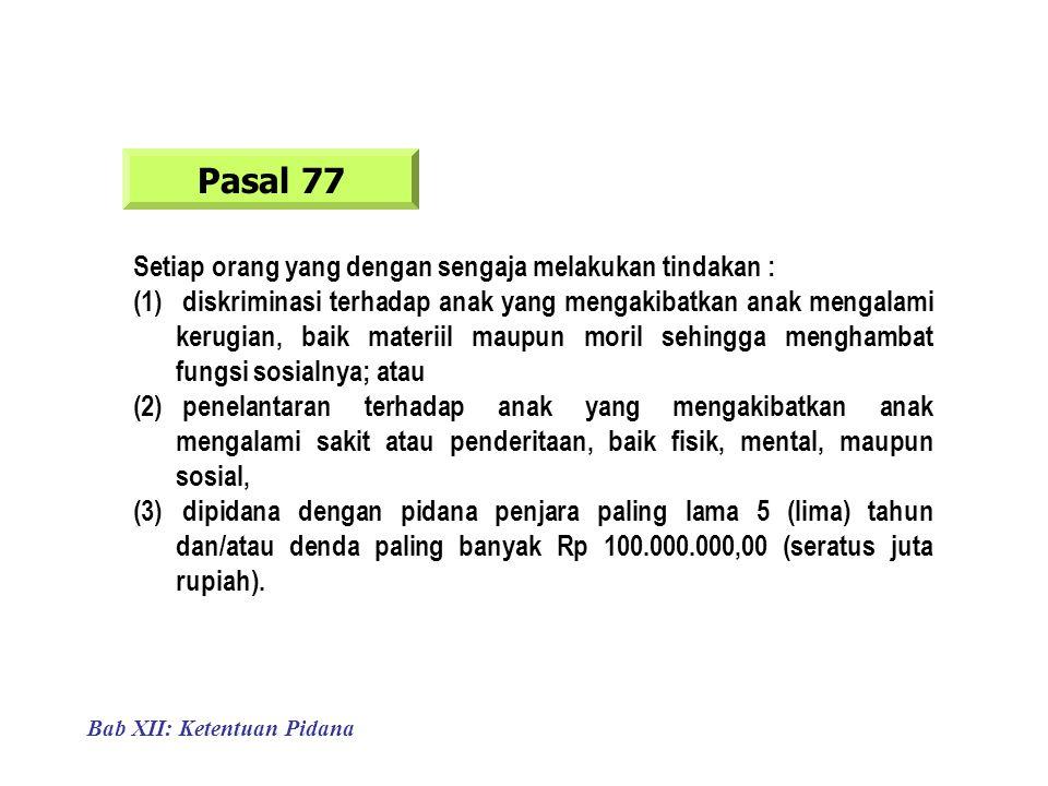 Pasal 77 Setiap orang yang dengan sengaja melakukan tindakan :
