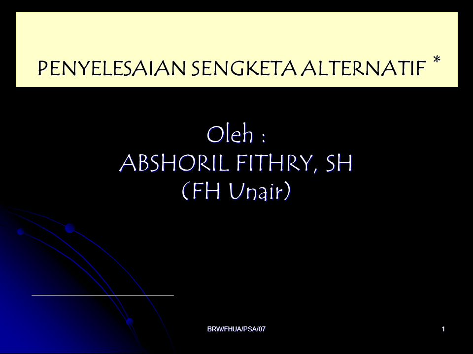Oleh : ABSHORIL FITHRY, SH (FH Unair)
