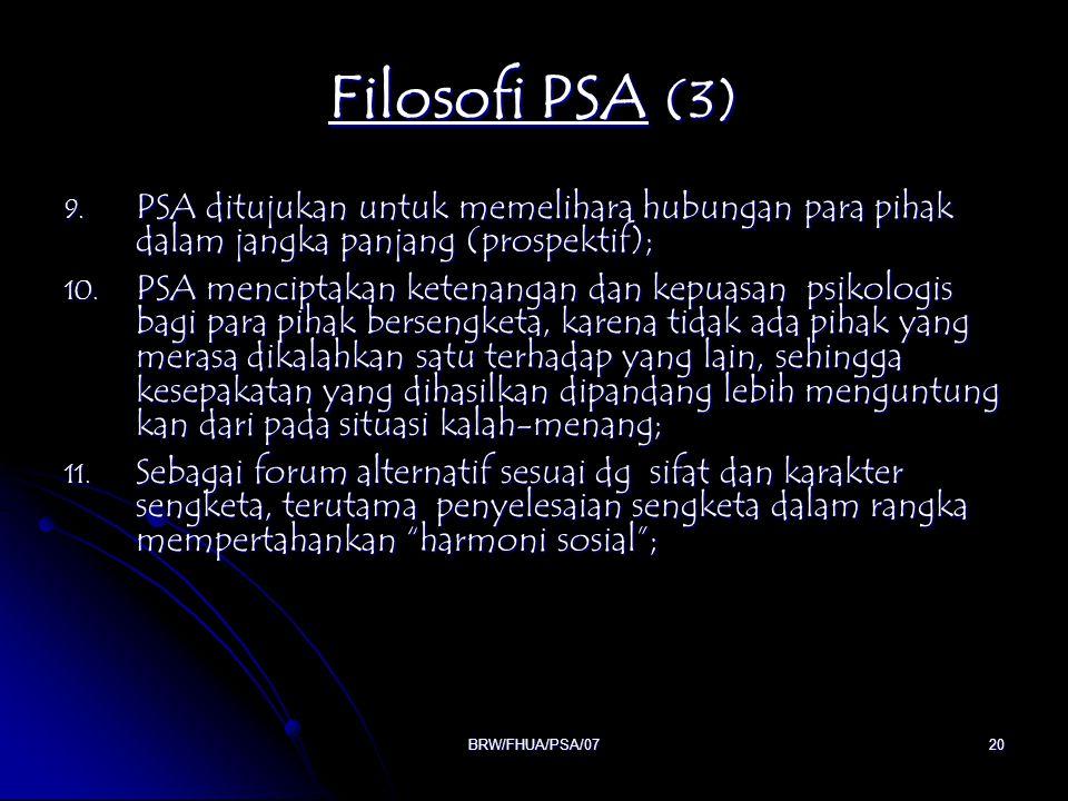 Filosofi PSA (3) PSA ditujukan untuk memelihara hubungan para pihak dalam jangka panjang (prospektif);
