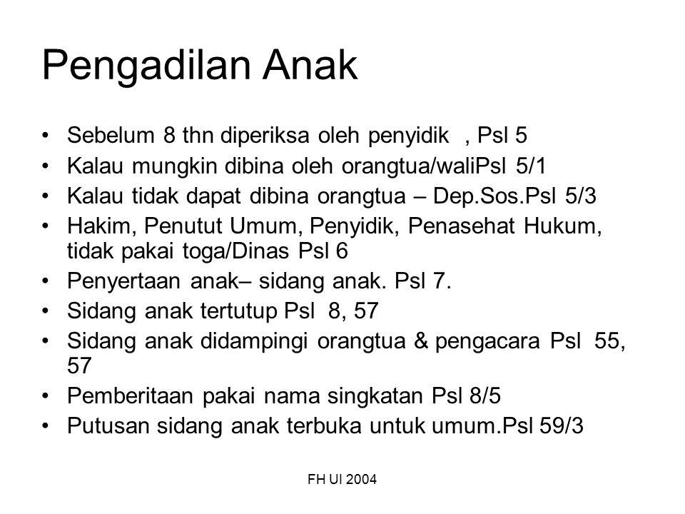 Pengadilan Anak Sebelum 8 thn diperiksa oleh penyidik , Psl 5