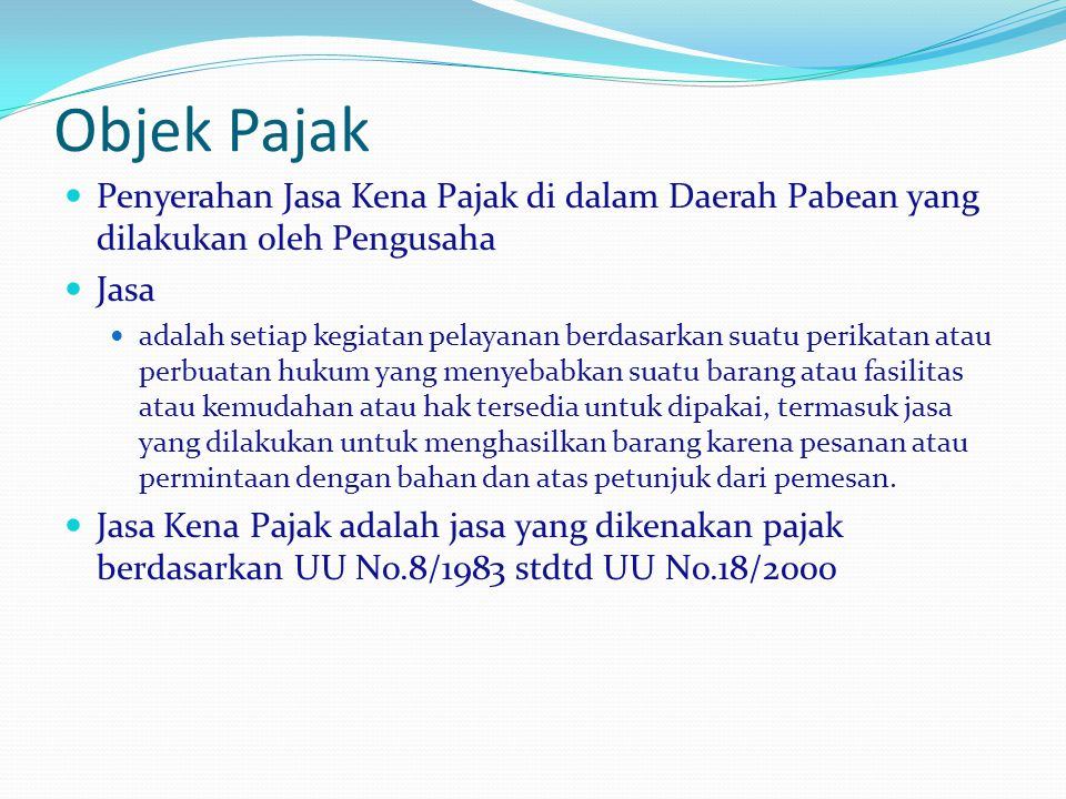 Objek Pajak Penyerahan Jasa Kena Pajak di dalam Daerah Pabean yang dilakukan oleh Pengusaha. Jasa.