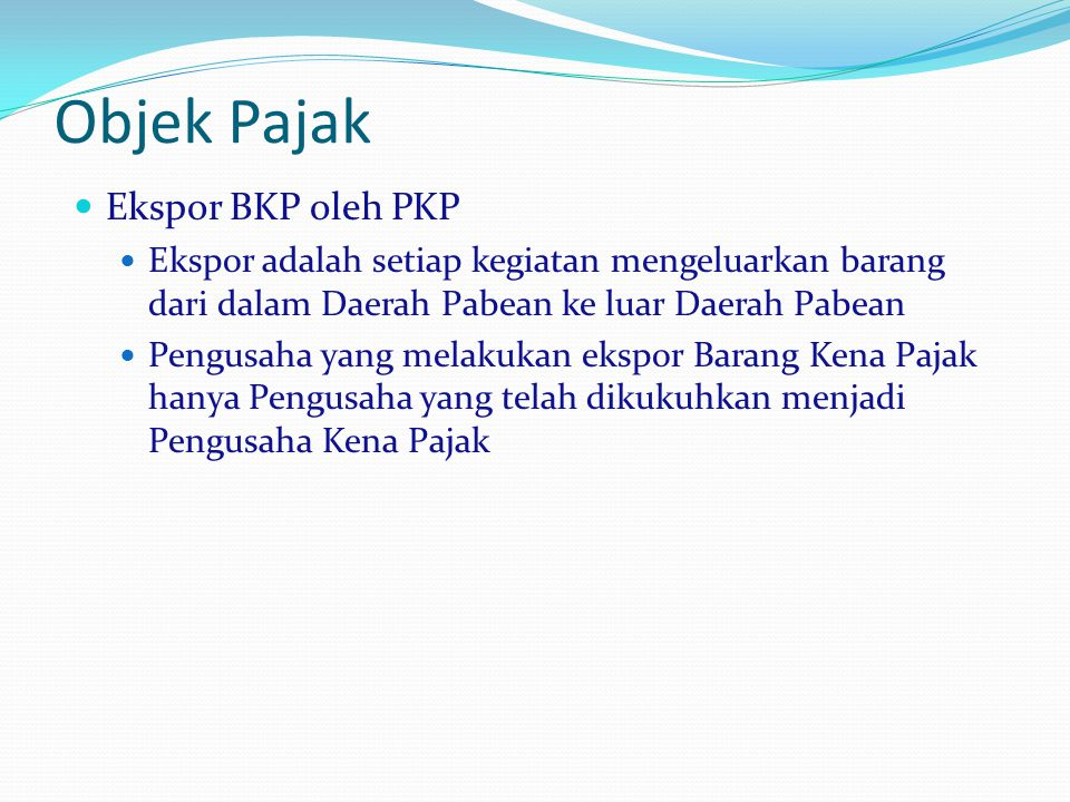 Objek Pajak Ekspor BKP oleh PKP