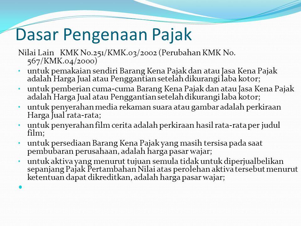 Dasar Pengenaan Pajak Nilai Lain KMK No.251/KMK.03/2002 (Perubahan KMK No. 567/KMK.04/2000)