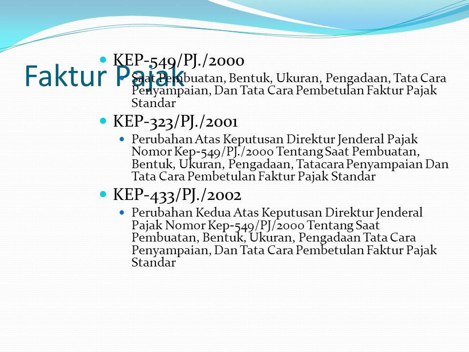 Faktur Pajak KEP-549/PJ./2000 KEP-323/PJ./2001 KEP-433/PJ./2002