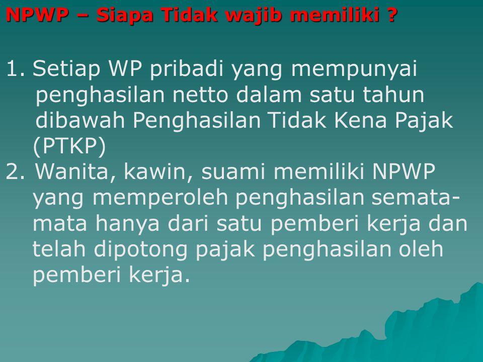 Setiap WP pribadi yang mempunyai penghasilan netto dalam satu tahun