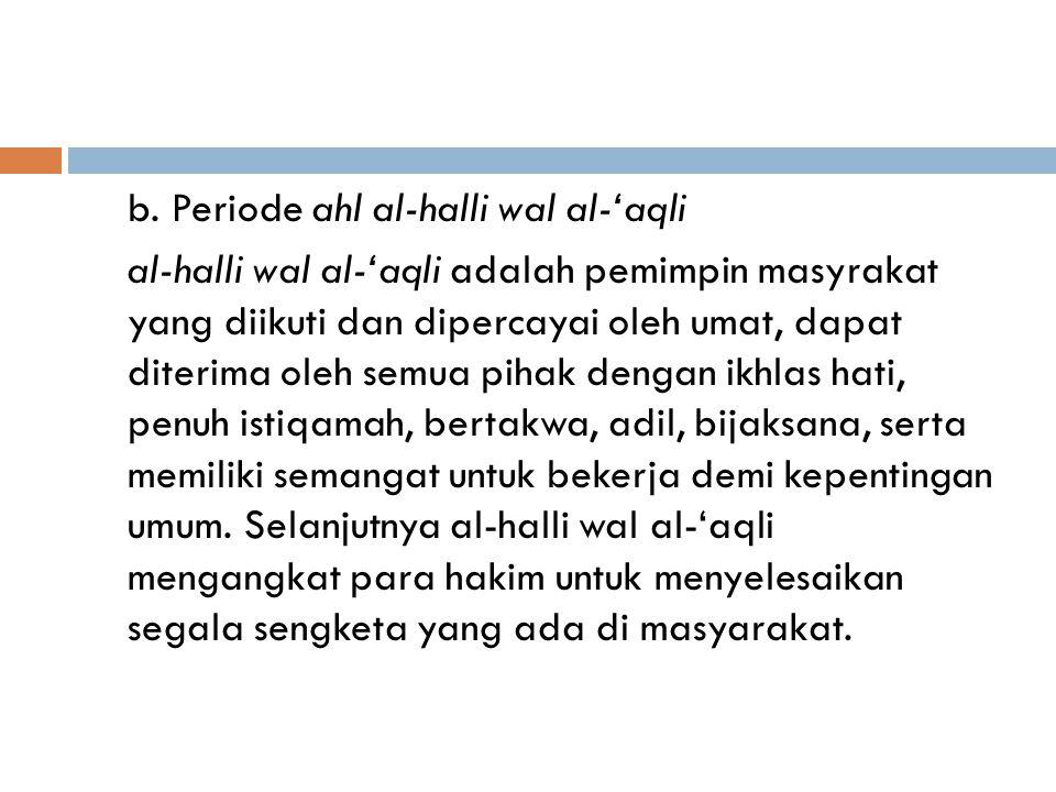 b. Periode ahl al-halli wal al-'aqli