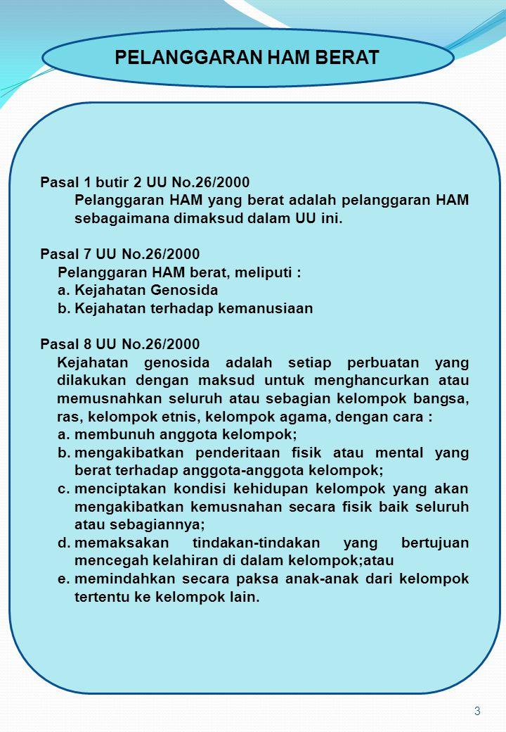 PELANGGARAN HAM BERAT Pasal 1 butir 2 UU No.26/2000