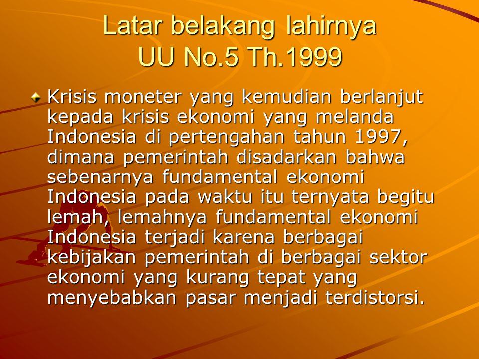 Latar belakang lahirnya UU No.5 Th.1999